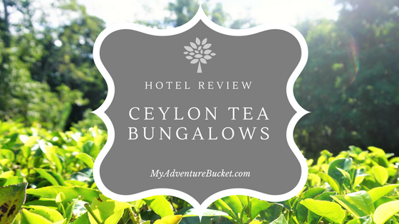 Hotel Review: Ceylon Tea Bungalows