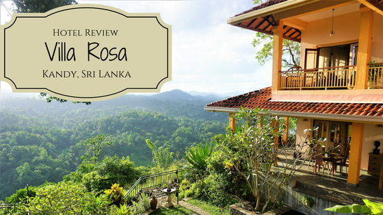 Hotel Review: Villa Rosa, Kandy