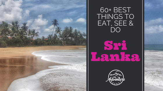 60+ Best Things to Eat, See, and Do in Sri Lanka