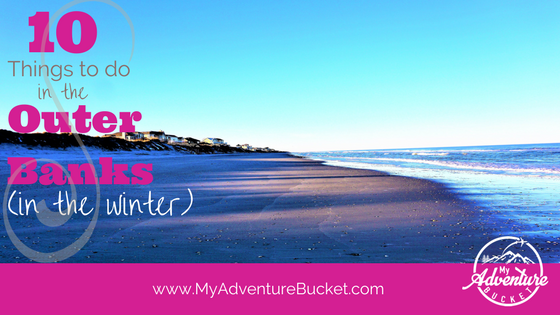 10 Things To Do in the Outer Banks in the Winter