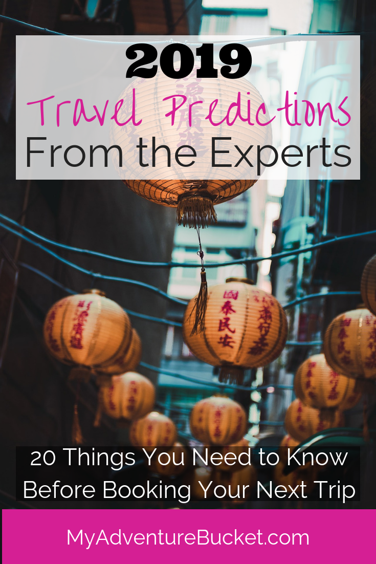 2019 Travel Predictions From the Experts - My Adventure Bucket