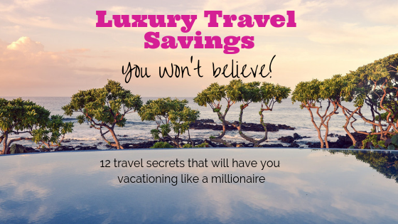 Luxury Travel Savings You Won't Believe