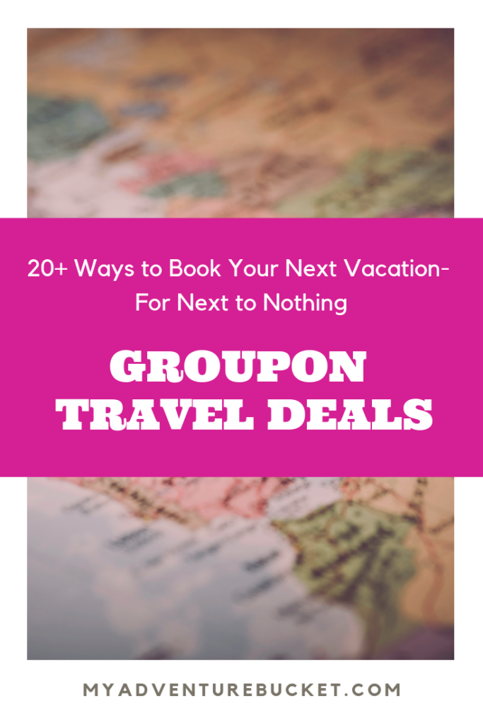 Groupon Travel Deals- 20+ Ways to Book Your Next Vacation- For Next