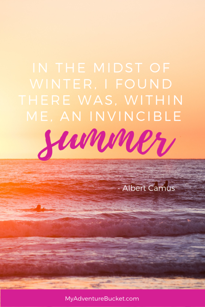 In the midst of winter, I found there was, within me, an invincible summer. - Albert Camus Inspirational Travel Quotes