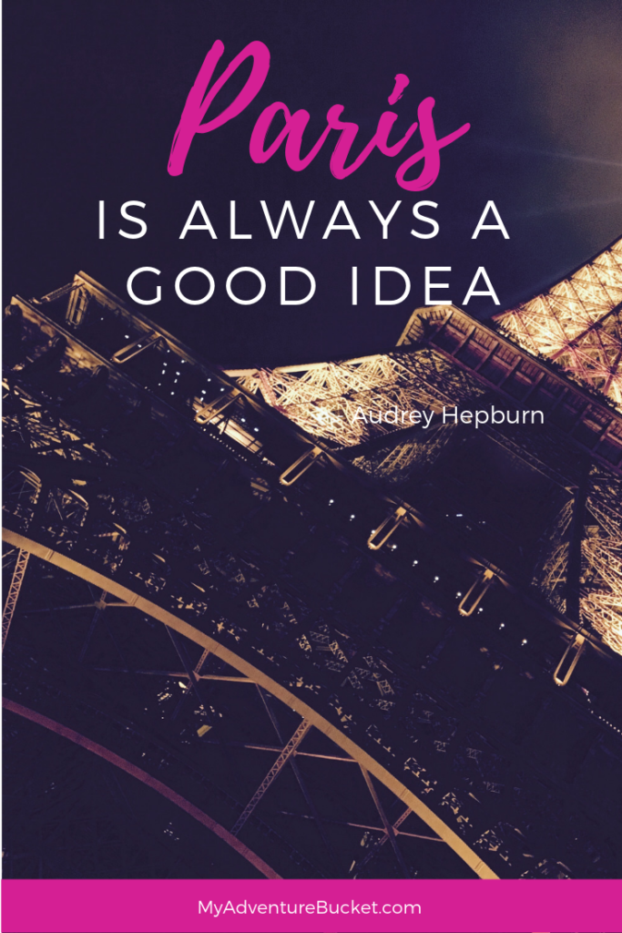 Paris is always a good idea. - Audrey Hepburn  Inspirational Travel Quotes