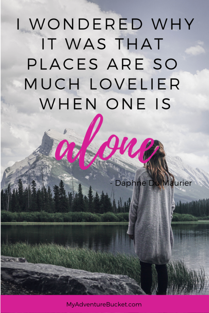 I wondered why it was that places are so much lovelier when one is alone. - Daphne Du Maurier  Inspirational Travel Quotes