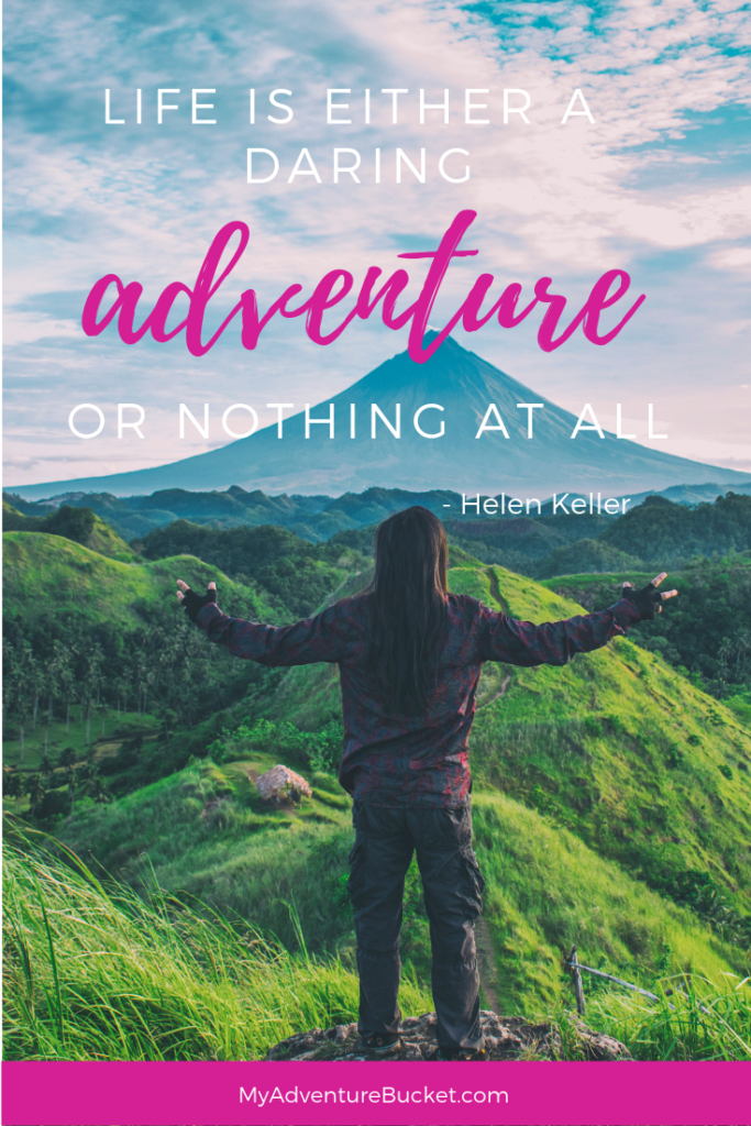 Life is either a daring adventure or nothing at all. - Helen Keller  Inspirational Travel Quotes