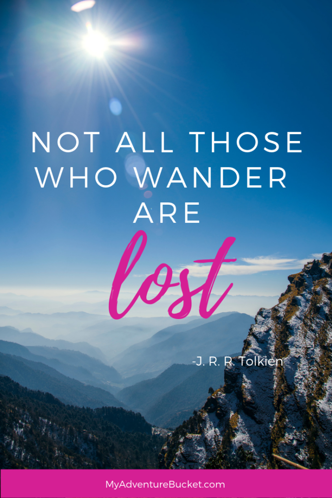 Not all those who wander are lost. - J. R. R. Tolkien  Inspirational Travel Quotes